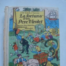 Libros antiguos: LA FORTUNA D'EN PERE VIROLET - J. M. FOLCH I TORRES (BAGUÑÀ, PATUFET, 1936). JOAN G. JUNCEDA.. Lote 110275675