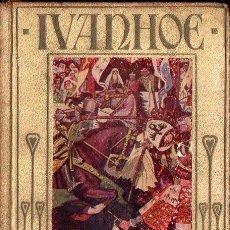 Libros antiguos: WALTER SCOTT : IVANHOE (ARALUCE, 1914). Lote 110570695