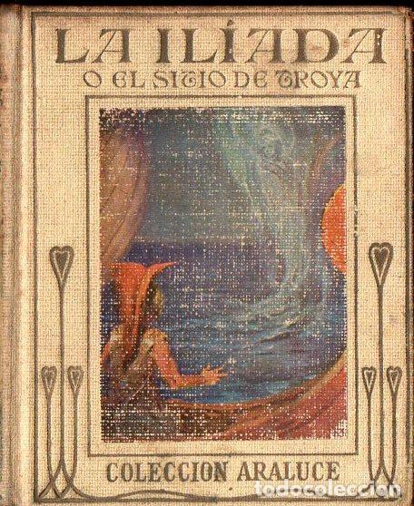 LA ILIADA O EL SITIO DE TROYA (ARALUCE, C. 1930) ILUSTRADO POR SEGRELLES (Libros Antiguos, Raros y Curiosos - Literatura Infantil y Juvenil - Novela)