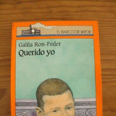 Libros antiguos: GALILA RON-FEDER - QUERIDO YO - EL BARCO DE VAPOR SM. Lote 110687843