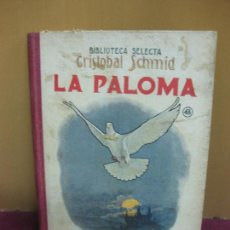 Libros antiguos: LA PALOMA. CRISTOBAL SCHMID. BIBLIOTECA SELECTA Nº 48. EDITORIAL SOPENA 1936.. Lote 110888791