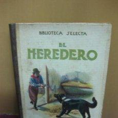 Libros antiguos: EL HEREDERO. BIBLIOTECA SELECTA Nº 6. EDITORIAL SOPENA 1934.. Lote 110889551