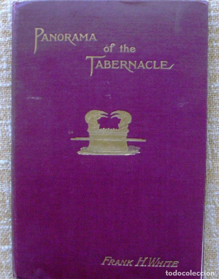 PANORAMA OF THE TABERNACLE/ FRANK H. WHITE/ VESSELS OF THE MINISTRY/ 1873-74? (Libros Antiguos, Raros y Curiosos - Literatura Infantil y Juvenil - Novela)