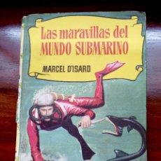 Libros antiguos: LAS MARAVILLAS DL MUNDO SUBMARINO. Lote 111492143