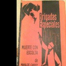 Libros antiguos: BRIGADAS ESPECIALES. MUERTE CON ESCOLTA, DE MANLOE CASSY, AÑO 1963.. Lote 111523895