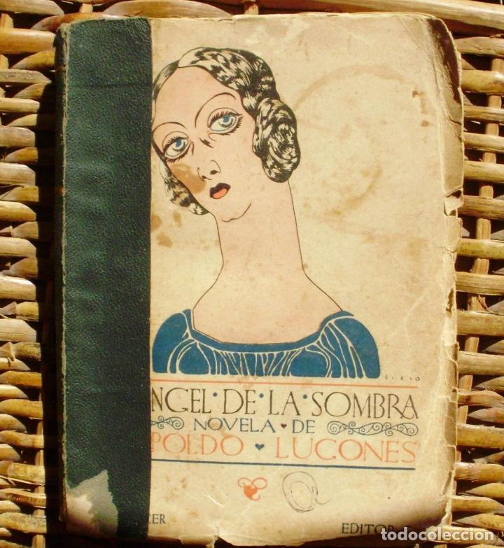 EL ÁNGEL DE LA SOMBRA/ LEOPOLDO LUGONES/ PRIMERA EDICIÓN/ 1926 (Libros Antiguos, Raros y Curiosos - Literatura Infantil y Juvenil - Novela)