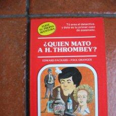 Libri antichi: ELIGE TU PROPIA AVENTURA Nº 5 . QUIEN MATO A H. THROMBEY; EDWARD PACKARD - PAUL GRANGER. Lote 112669551