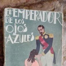 Libros antiguos: EL EMPERADOR DE LOS OJOS AZULES. - VAUTEL, CLEMENT.ESCHOLIER, RAYMOND.. Lote 113065371