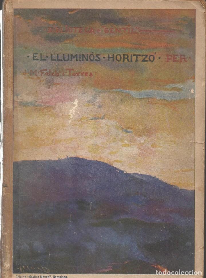 EL LLUMINÓS HORITZÓ, J.M. FOLCH I TORRES -DEDICAT PER L'AUTOR- (Libros Antiguos, Raros y Curiosos - Literatura Infantil y Juvenil - Novela)