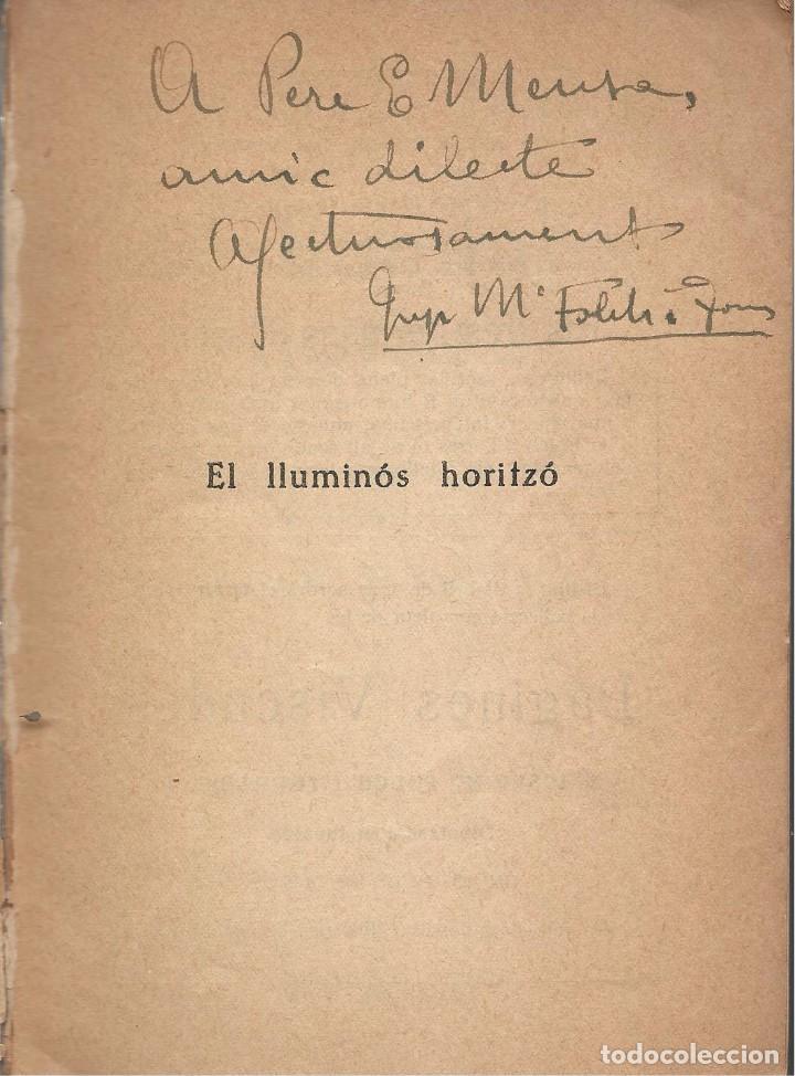 Libros antiguos: EL LLUMINÓS HORITZÓ, J.M. Folch i Torres -DEDICAT PER L'AUTOR- - Foto 2 - 113378367