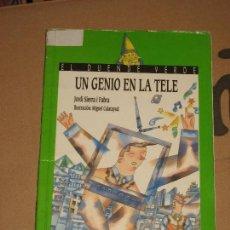 Libros antiguos: LIBRO INFANTIL UN GENIO EN LA TELE DE JORDI SIERRA I FABRA (EL DUENDE VERDE) ANAYA. Lote 113409783