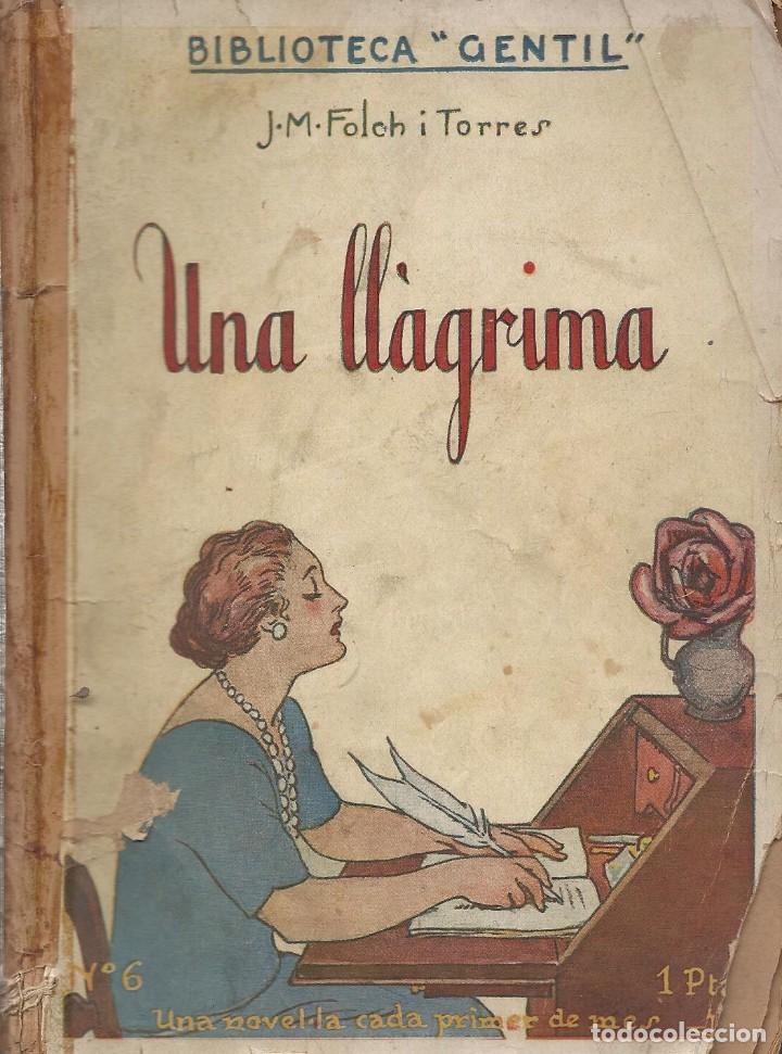UNA LLÀGRIMA, J.M. FOLCH I TORRES -DEDICAT PER L'AUTOR- (Libros Antiguos, Raros y Curiosos - Literatura Infantil y Juvenil - Novela)