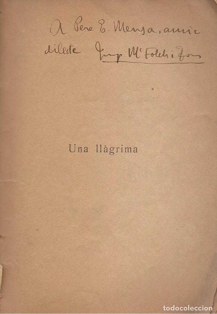 Libros antiguos: UNA LLÀGRIMA, J.M. Folch i Torres -DEDICAT PER L'AUTOR- - Foto 2 - 113425983