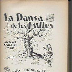 Libros antiguos: LA DANSA DE LES FULLES SEQUES / A. SABATER I MUR. BCN : 1937. 25X18CM. 160 P.. Lote 113551595