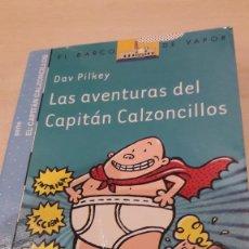 Libros antiguos: LAS AVENTURAS DEL CAPITÁN CALZONCILLOS. DAV PILKEY. EL BARCO DE VAPOR.. Lote 113836975