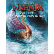 Libros antiguos: NARNIA LA TRAVESÍA DEL VIAJERO DEL ALBA. Lote 114983019
