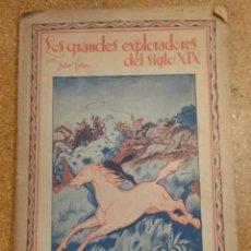 Libros antiguos: VERNE, JULIO: LOS GRANDES EXPLORADORES DEL SIGLO XIX. Nº 32 SEGUNDA PARTE EDITORIAL SÁEN DE JUBERA. Lote 114999707