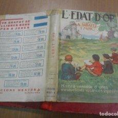 Libros antiguos: A. SABATER I MUR L'EDAT D'OR EDICIONS MENTORA BARCELONA 1931. Lote 34612038