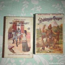 Libros antiguos: MIGUEL STROGOFF Y ROBINSON CRUSOE. Lote 116393987