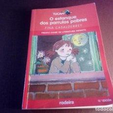 Libros antiguos: O ESTANQUE DOS PARRULOS POBRES FINA CASALDERREY. Lote 117551043