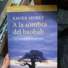 Libros antiguos: A LA SOMBRA DEL BAOBAB, XAVIER MORET,ALTAIR VIAJES.. Lote 117553991