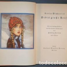Libros antiguos: MICHAELIS, KARIN: BIBIS GROSSE REISE. 1932. Lote 117676583