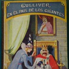 Libros antiguos: LIBRO ILUSTRADO. NOVELA INFANTIL. GULLIVER EN EL PAIS DE LOS GIGANTES. AÑO 1931. RAMÓN SOPENA 420 GR. Lote 118845163