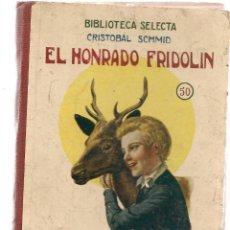 Libros antiguos: BIBLIOTECA SELECTA. Nº 50. EL HONRADO FRIDOLIN. CRISTOBAL SCHMID. RAMÓN SOPENA 1926.(Z/16). Lote 119204395