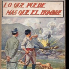 Libros antiguos: GÓMEZ DE MIGUEL : LO QUE PUEDE MÁS QUE EL HOMBRE (SOPENA, 1936). Lote 119496111