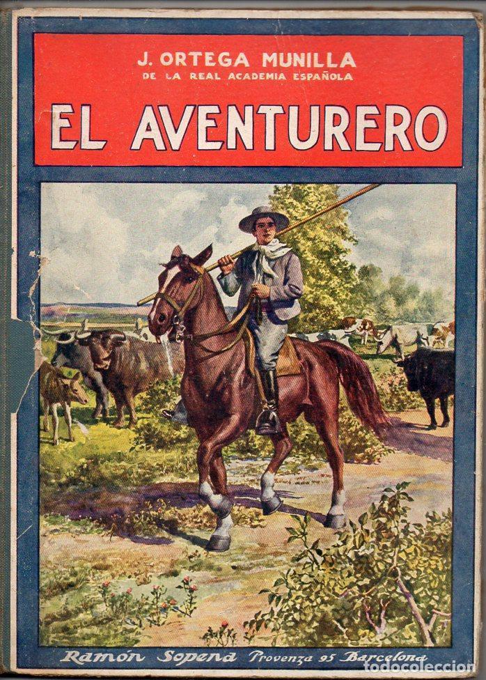 ORTEGA MUNILLA : EL AVENTURERO (SOPENA, 1930) (Libros Antiguos, Raros y Curiosos - Literatura Infantil y Juvenil - Novela)