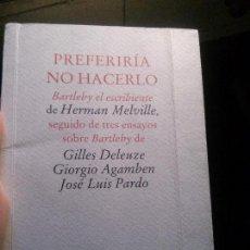 Livros antigos: PREFERORÍA NO HACERLO, HERMAN MELVILLE, PRE-TEXTOS.. Lote 120932531