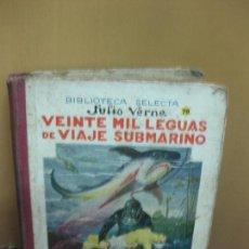 Libros antiguos: VEINTE MIL LEGUAS DE VIAJE SUBMARINO. JULIO VERNE. BIBLIOTECA SELECTA Nº 70. RAMON SOPENA 1935. Lote 121035719