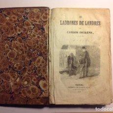 Libros antiguos: LOS LADRONES DE LONDRES. OLIVER TWIST. CHARLES DICKENS. 1857. IMPRENTA DE JOAQUÍN BOSCH. BARCELONA.. Lote 122098795