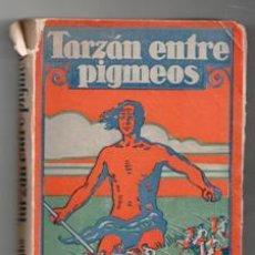 Libros antiguos: TARZÁN ENTRE LOS PIGMEOS, EDGAR RICE BURROUGHS. Lote 122326067