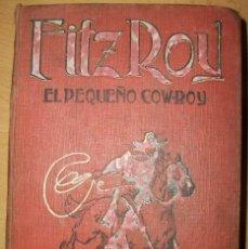Libros antiguos: FITZ ROY (EL PEQUEÑO COW-BOY) TOMO ORIGINAL CON LOS 34 CUADERNILLOS (COMPLETA). Lote 123029695
