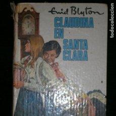 Libros antiguos: F1 CLAUDINA EN SANTA CLARA ENID BLYTON COLCCION AVENTURA Nº 43. Lote 123104843