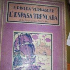 Libros antiguos: L'ESPASA TRENCADA - F.PINEDA I VERDAGUER - ED. MEDITERRANIA 1936 - TEXTO EN CATALAN. Lote 124216983
