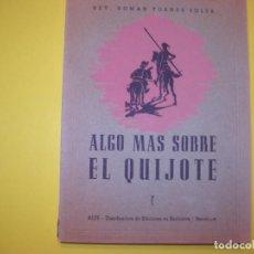 Libros antiguos: ALGO MAS SOBRE EL QUIJOTE. Lote 124271707
