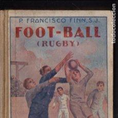 Libros antiguos: FRANCISCO FINN : FOOT BALL..! RUGBY (LIB. RELIGIOSA, 1923). Lote 124440171
