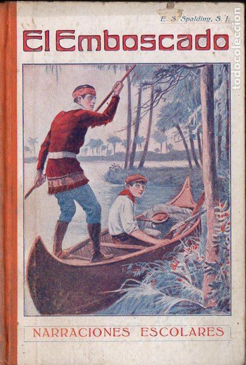 SPALDING : EL EMBOSCADO (LIB. RELIGIOSA, 1929) (Libros Antiguos, Raros y Curiosos - Literatura Infantil y Juvenil - Novela)
