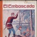 Libros antiguos: SPALDING : EL EMBOSCADO (LIB. RELIGIOSA, 1929). Lote 124440315