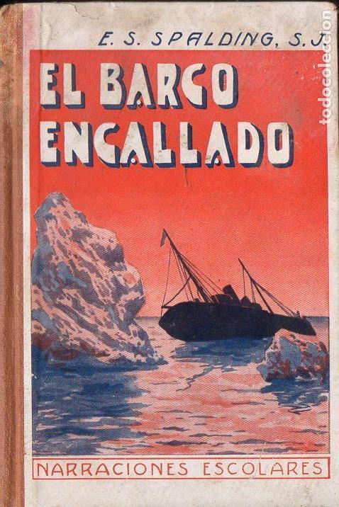 SPALDING : EL BARCO ENCALLADO (LIB. RELIGIOSA, 1933) (Libros Antiguos, Raros y Curiosos - Literatura Infantil y Juvenil - Novela)
