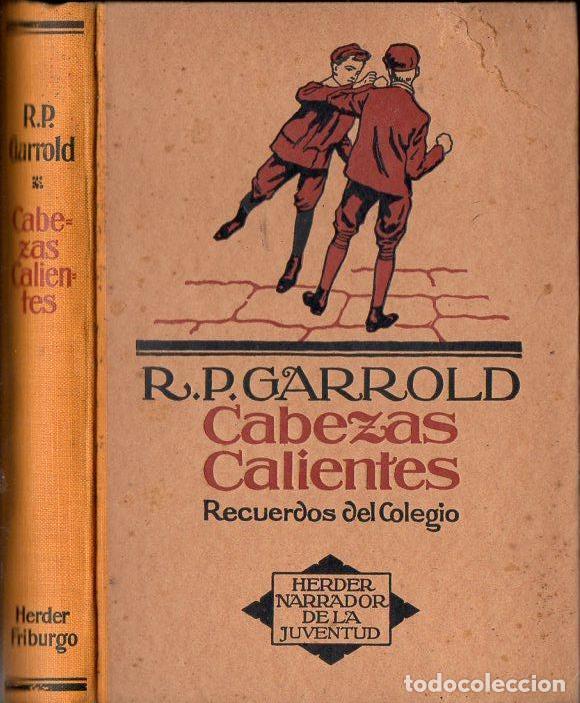 GARROLD : CABEZAS CALIENTES (HERDER, 1922) (Libros Antiguos, Raros y Curiosos - Literatura Infantil y Juvenil - Novela)