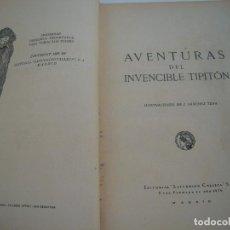 Libros antiguos: AVENTURAS DEL INVENCIBLE TIPITON EDITORIAL SATURNINO CALLEJA. Lote 124542787