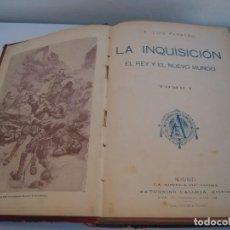 Libros antiguos: LA INQUISICION EL REY Y EL NUEVO MUNDO LA NOVELA DE AHORA EDITORIAL SATURNINO CALLEJA. Lote 124543755