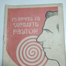 Libros antiguos: LOS AMORES DE VICENTE PASTOR. Lote 124594215