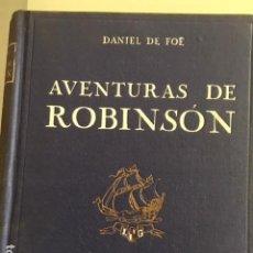 Libros antiguos: AVENTURAS DE ROBINSON. DANIEL DE FOE. PRECIOSAS ILUSTRACIONES SERRA MASSANA. Lote 124598483