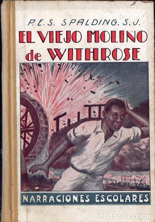 SPALDING : EL VIEJO MOLINO DE WITHROSE (LIBR. RELIGIOSA, C. 1930) (Libros Antiguos, Raros y Curiosos - Literatura Infantil y Juvenil - Novela)