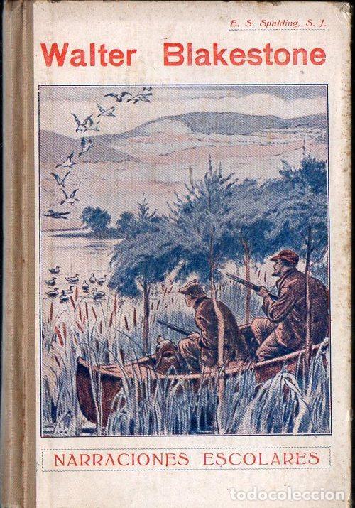 SPALDING : WALTER BLAKESTONE (LIBR. RELIGIOSA, 1931) (Libros Antiguos, Raros y Curiosos - Literatura Infantil y Juvenil - Novela)