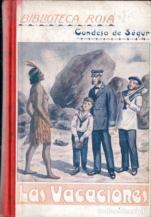CONDESA DE SEGUR : LAS VACACIONES (LIBR. RELIGIOSA, 1925) (Libros Antiguos, Raros y Curiosos - Literatura Infantil y Juvenil - Novela)